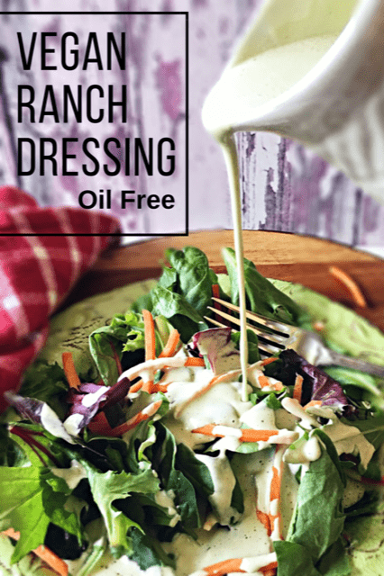 Oil-Free Vegan Ranch Dressing pouring over salad with text overlay
