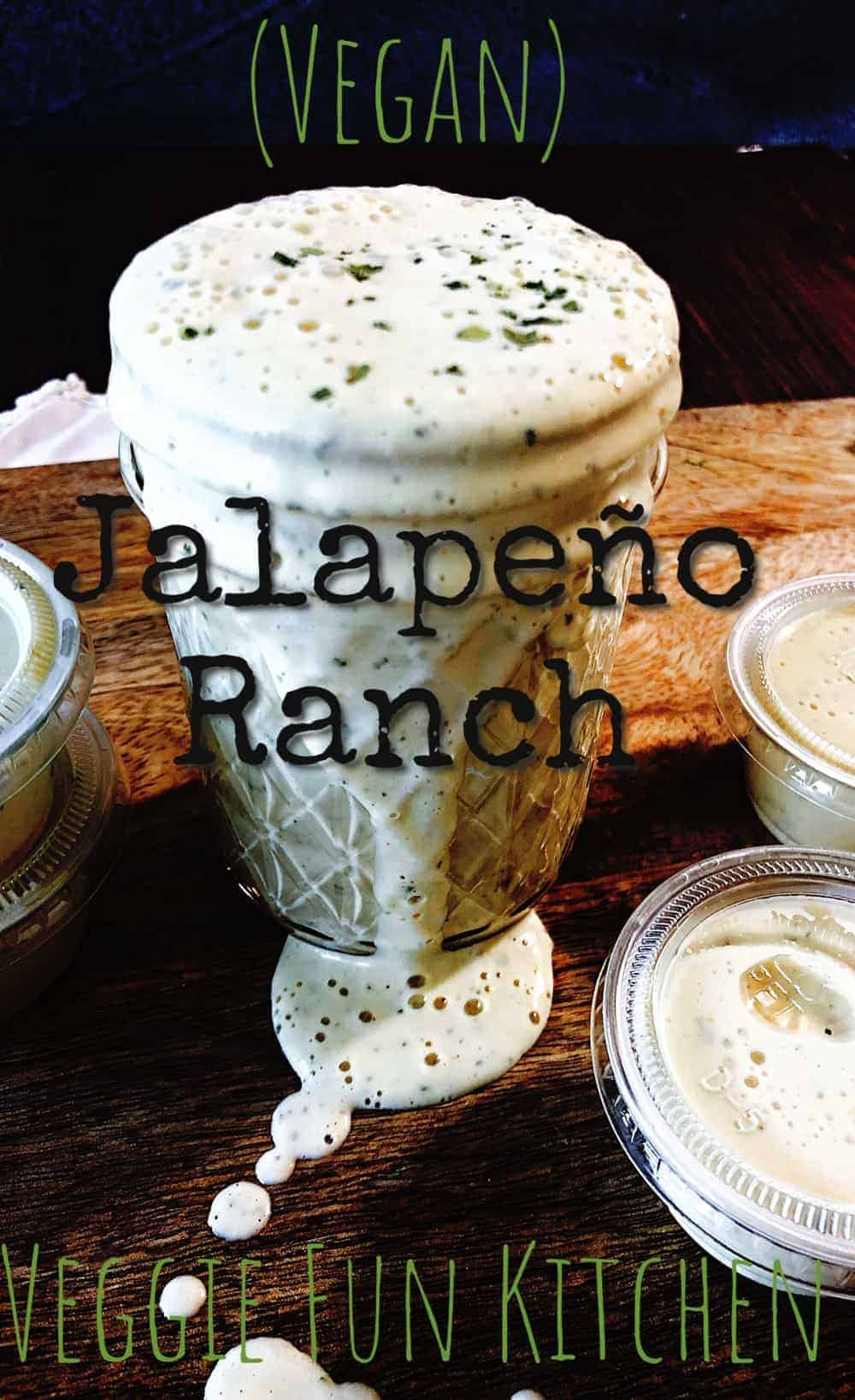 Jalapeno Ranch Dressing, Vegan and Oil-Free with text overlay