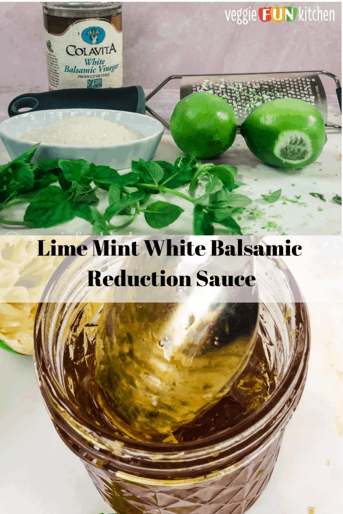 ingredients for lime mint balsamic reduction on top with reduction sauce in jar with spoon below. Ingredients shown include white balsamic, sugar, limes and mint. All with text overlay