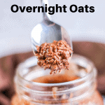 chocolate overnight oats in pint jar being spooned out with pinterest text overlay