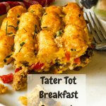 tater tot breakfast casserole with bowl of fruit and Pinterest text overlay